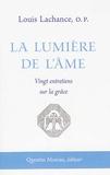 Louis Lachance - La lumière de l'âme - Vingt entretiens sur la grâce.