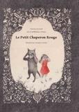 Le Petit Chaperon rouge / textes Charles Perrault, Jacob et Wilhelm Grimm | Perrault, Charles (1628-1703). Auteur