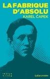 Karel Capek - La fabrique d'absolu.