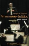 Shafique Keshavjee - Vers une symphonie des Eglises.