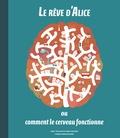Jerzy Vetulani et Maria Mazurek - Le rêve d'Alice ou comment le cerveau fonctionne.