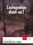 Yvonnes Preiswerk et Jacques Vallet - L'autogestion, disait-on!.