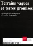 Jean-Luc Maurer et Dominique Perrot - Terrains vagues et terres promises - Les concepts d'éco-développement et la pratique des géographes.