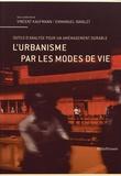 Vincent Kaufmann et Emmanuel Ravalet - L'urbanisme par les modes de vie - Outils d'analyse pour un aménagement durable.