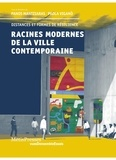 Panos Mantziaras et Paola Viganò - Racines modernes de la ville contemporaine - Distances et formes de résilience.