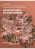 Salima Naji - Architectures du bien commun - Pour une éthique de la préservation.