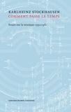 Karlheinz Stockhausen - Comment passe le temps - Essais sur la musique 1952-1961.