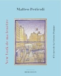 Matteo Pericoli - New York de ma fenêtre - 63 vues de la Grosse Pomme.
