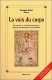 Georges Lahy - La voix du corps - Introduction à la Bioherméneutique, Sagesse thérapeutique des kabbalistes.