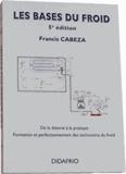 Francis Cabeza - Les bases du froid.