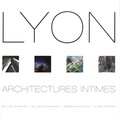 Gilles Aymard et Gilles Framinet - Lyon, architectures intimes.