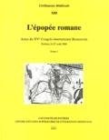 Gabriel Bianciotto et Claudio Galderisi - L'épopée romane - Actes du XVe Congrès international Rencesvals, Poitiers, 21-27 août 2000, 2 volumes.
