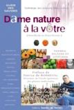 Bachir Henni - Dame nature à la vôtre - L'anthologie des boissons faites maison : 250 vieilles recettes de sirops, liqueurs, vins apéritifs....