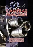 50 ans de caméras françaises : modèles amateurs / Patrice-Hervé Pont & Jean-Loup Princelle   Pont, Patrice-Hervé (1937-....)