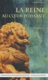 Christia Sylf - Chronique des géants Tome 4 : La reine au coeur puissant - Chronique archaïque chinoise.