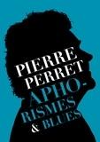 Pierre Perret - Aphorismes & Blues.