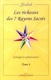 Joéliah - Les richesses des 7 rayons sacrés - Synergie et puissance Tome 4.