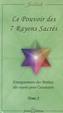 Joéliah - Le pouvoir des 7 rayons sacrés - Enseignement des Maîtres des rayons pour l'ascension Tome 2.
