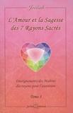 Joéliah - L'amour et la sagesse des 7 rayons sacrés - Enseignement des Maîtres des rayons pour l'ascension Tome 3.