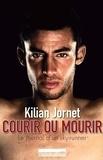 Kilian Jornet - Courir ou mourir - Le journal d'un sky-runner.