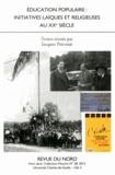 Jacques Prévotat - Education populaire : initiatives laïques et religieuses au XXe siècle.