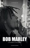 Alexandre Grondeau - Bob Marley - Un héros universel.
