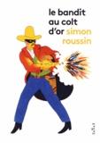 Simon Roussin - Le bandit au colt d'or.