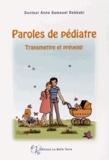 Anne Samouel Debbabi - Paroles de pédiatre - Transmettre et prévenir.
