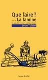 Léon Tolstoï - Que faire ? Suivi de La famine - Ce que veut l'amour - L'unique moyen.
