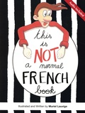 Muriel Lauvige - This is not a normal French book.