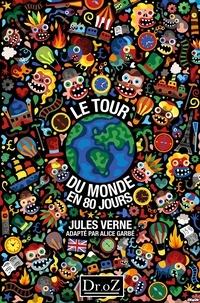 Jules Verne et Alice Garbé - Le tour du monde en 80 jours.