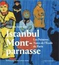 Clotilde Scordia - Istanbul-Montparnasse - Les peintres turcs de l'école de Paris.