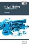 Vincent Robert - En quête d'émotions, une autre approche pour l'écriture d'une enquête criminelle.