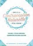 Audrey Guillemaud - Guide de la contraception naturelle spécial débutant - Volume 2, Cycles complexes: comprendre pour bien analyser.
