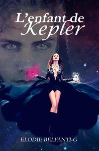 Elodie Belfanti-G - L'enfant de Kepler.