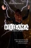 Elodie Belfanti-G - Belisama - 0. Origines - Belisama Préquel.