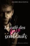 Elodie Belfanti-G - Le café des faux-semblants.