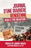 Catherine Marot - Journal d'une ouvrière vendéenne - Rebelle par obligation !.