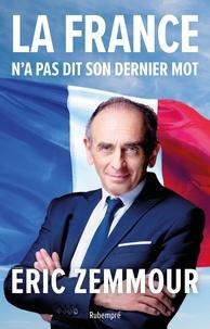 Eric Zemmour - La France n'a pas dit son dernier mot.