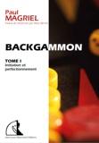 Paul Magriel - Backgammon - Tome 1, Initiation et perfectionnement.