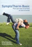 Ronald Harri Wettstein et Christine Bourgeois - SymptoTherm Basic - Pour que sexe et fertilité se lient d'amitié.