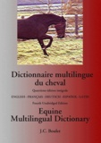 Jean-Claude Boulet - Dictionnaire multilingue du cheval / equine multilingual dictionary - 4e édition/ 4th Edition.