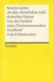 Martin Luther - An den christlichen Adel deutscher Nation.