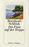 Bernhard Schlink - Die Frau auf der Treppe.