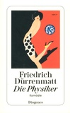 Friedrich Dürrenmatt - Die Physiker.