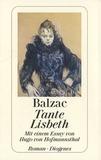 Honoré de Balzac - Tante Lisbeth - Mit einem Essay von Hugo von Hofmannsthal.