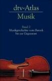 Ulrich Michels - dtv - Atlas Musik 2 - Musikgeschichte vom Barock bis zur Gegenwart.