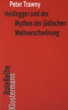 Peter Trawny - Heidegger und der Mythos der jüdischen Weltverschwörung.