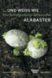 ... und weiß wie Alabaster - Eine Kulturgeschichte der Kartoffel.