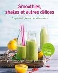 Susanne Grüneklee - Smoothies, shakes et autres délices.
